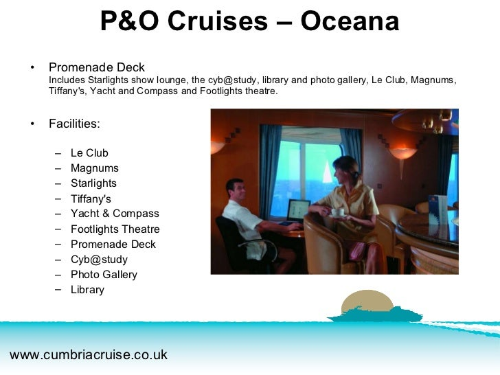 <ul><li>Promenade Deck Includes Starlights show lounge, the cyb@study, library and photo gallery, Le Club, Magnums, Tiffan...