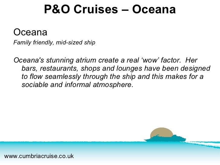 <ul><li>Oceana </li></ul><ul><li>Family friendly, mid-sized ship </li></ul><ul><li>Oceana's stunning atrium create a real ...