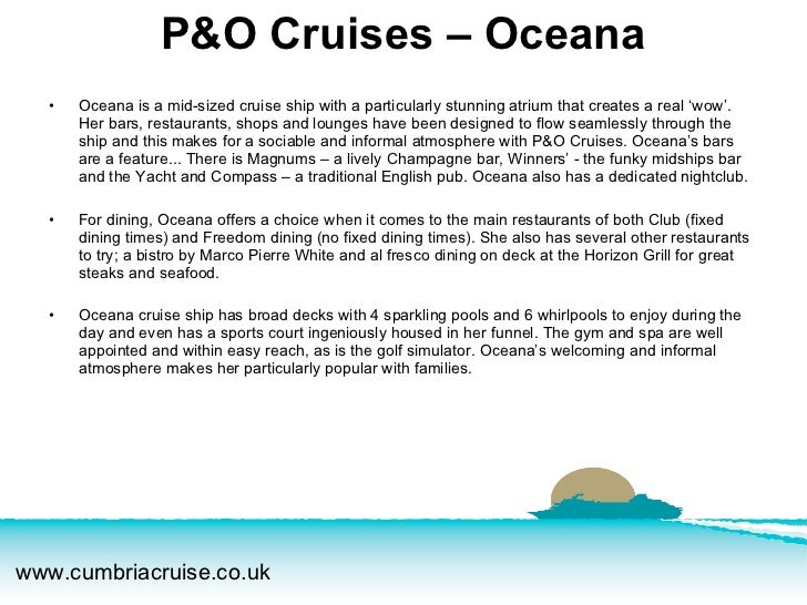 <ul><li>Oceana is a mid-sized cruise ship with a particularly stunning atrium that creates a real 'wow'. Her bars, restaur...