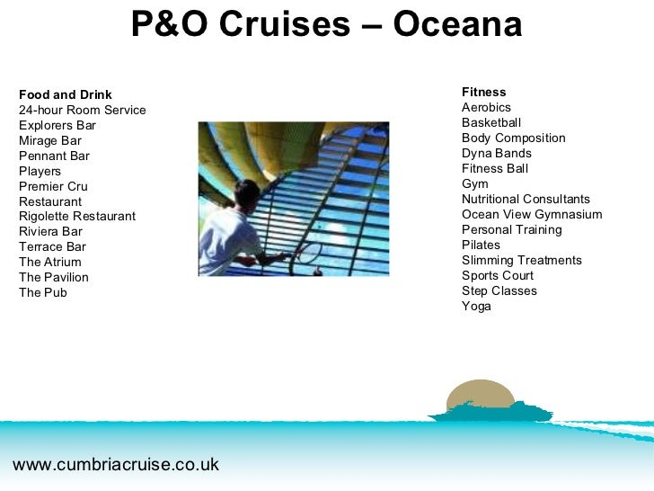 P&O Cruises – Oceana Fitness Aerobics  Basketball  Body Composition  Dyna Bands  Fitness Ball  Gym  Nutritional Consultant...