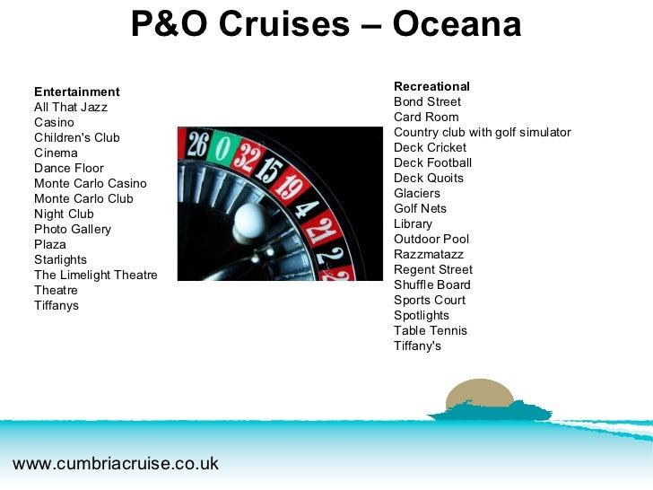 P&O Cruises – Oceana Entertainment All That Jazz  Casino  Children's Club  Cinema  Dance Floor  Monte Carlo Casino  Monte ...