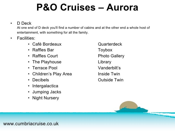 <ul><li>D Deck At one end of D deck you'll find a number of cabins and at the other end a whole host of entertainment, wit...