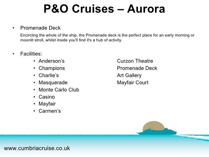 <ul><li>Promenade Deck </li></ul><ul><li>Encircling the whole of the ship, the Promenade deck is the perfect place for an ...