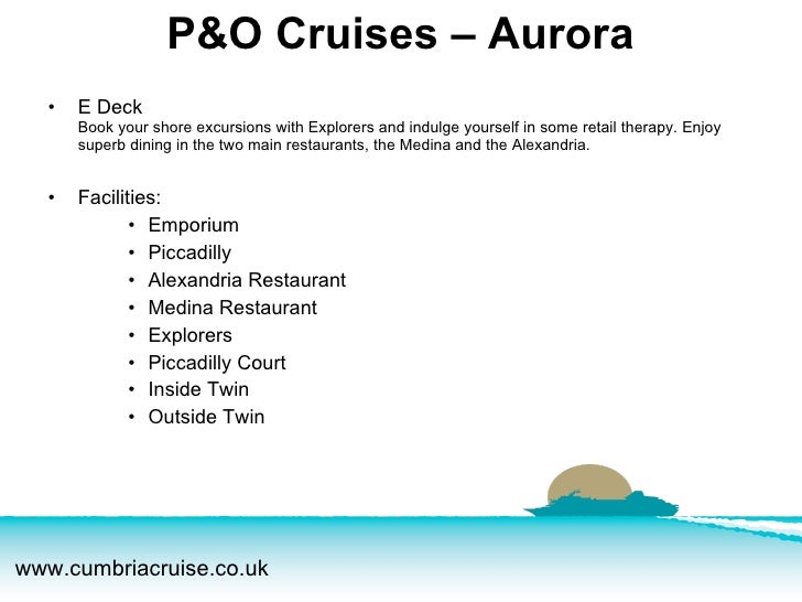 <ul><li>E Deck Book your shore excursions with Explorers and indulge yourself in some retail therapy. Enjoy superb dining ...