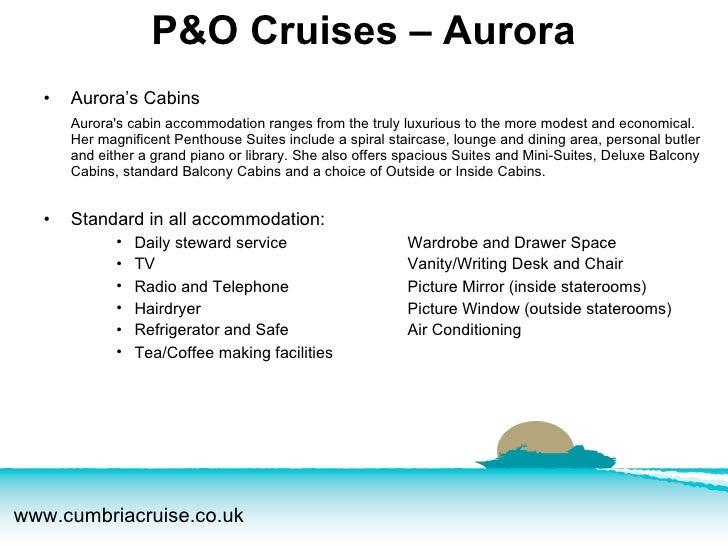 <ul><li>Aurora's Cabins </li></ul><ul><li>Aurora's cabin accommodation ranges from the truly luxurious to the more modest ...