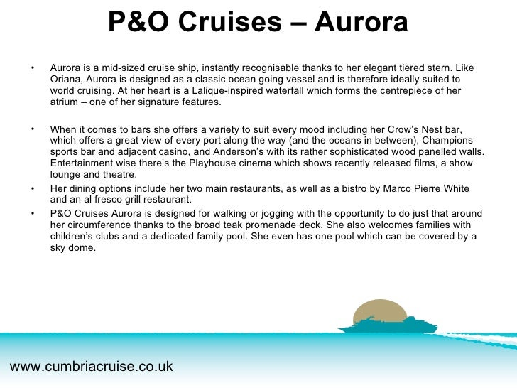 <ul><li>Aurora is a mid-sized cruise ship, instantly recognisable thanks to her elegant tiered stern. Like Oriana, Aurora ...