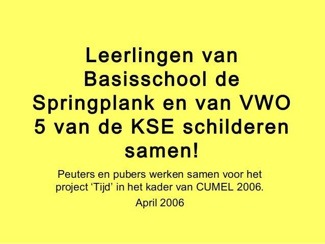Leerlingen van Basisschool de Springplank en van VWO 5 van de KSE schilderen samen! Peuters en pubers werken samen voor he...