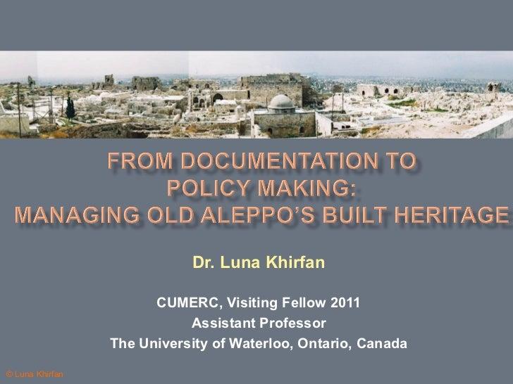Dr. Luna Khirfan                       CUMERC, Visiting Fellow 2011                            Assistant Professor        ...