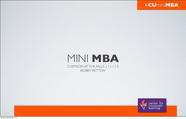 #CUminiMBA  MINI MBA CLEMSON AT THE FALLS | 11-1-13 BOBBY RETTEW  Thursday, November 7, 13