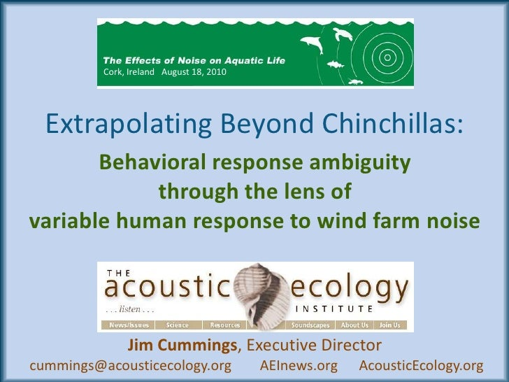 Cork, Ireland   August 18, 2010<br />Extrapolating Beyond Chinchillas:<br />Behavioral response ambiguitythrough the lens ...