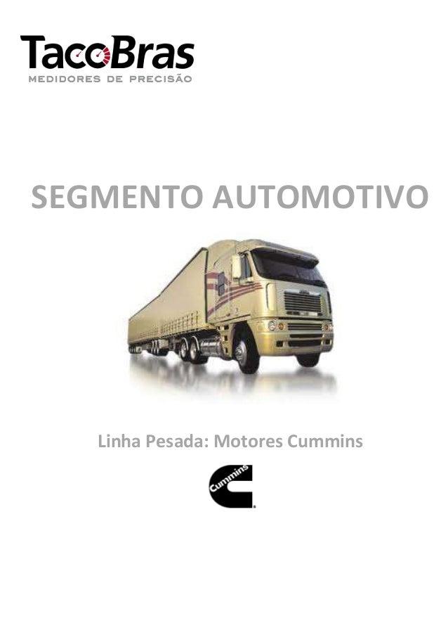 SEGMENTO AUTOMOTIVO  Linha Pesada: Motores Cummins