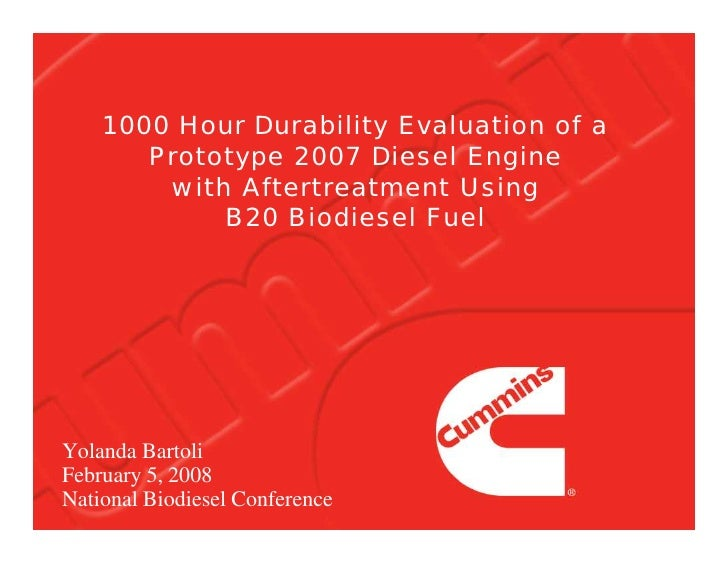 1000 Hour Durability Evaluation of a        Prototype 2007 Diesel Engine         with Aftertreatment Using             B20...