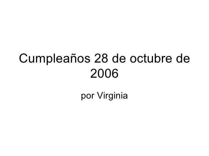 Cumpleaños 28 de octubre de 2006 por Virginia