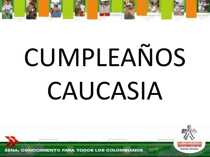 CUMPLEAÑOS  CAUCASIA