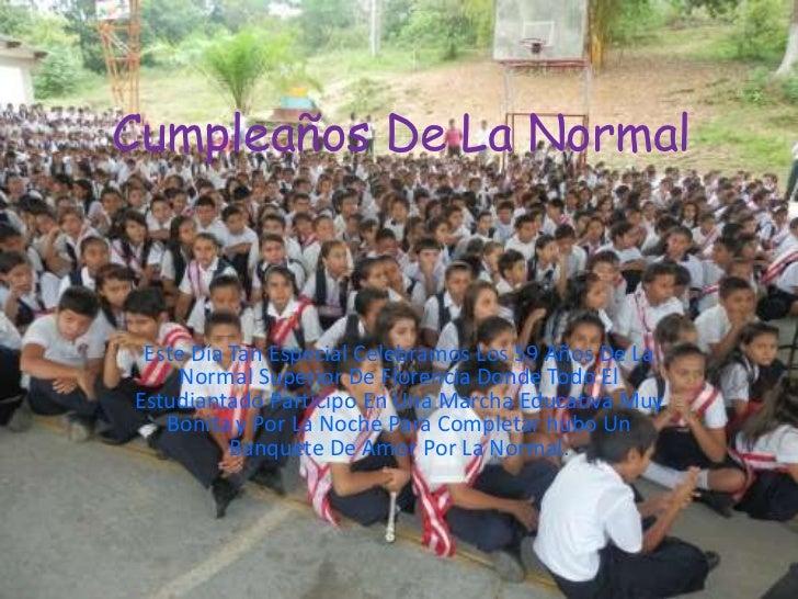 Cumpleaños De La Normal Este Día Tan Especial Celebramos Los 59 Años De La     Normal Superior De Florencia Donde Todo ElE...