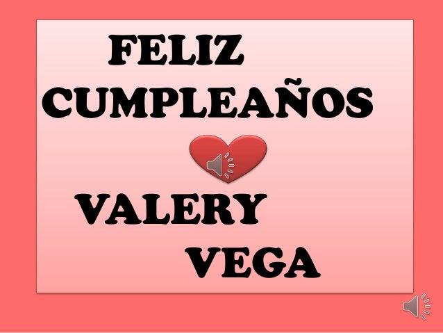 FELIZ CUMPLEAÑOS VALERY VEGA
