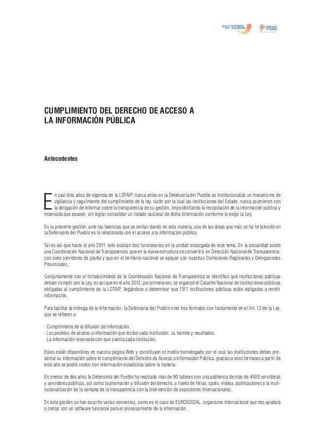 CUMPLIMIENTO DEL DERECHO DE ACCESO A LA INFORMACIÓN PÚBLICA Antecedentes E n casi diez años de vigencia de la LOTAIP, nunc...