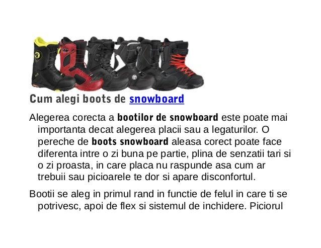 Cum alegi boots de snowboard Alegerea corecta a bootilor de snowboard este poate mai importanta decat alegerea placii sau ...