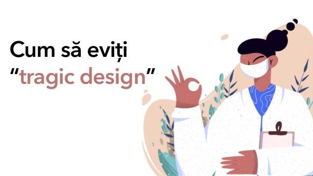 """Cum să eviți   """"tragic design"""""""