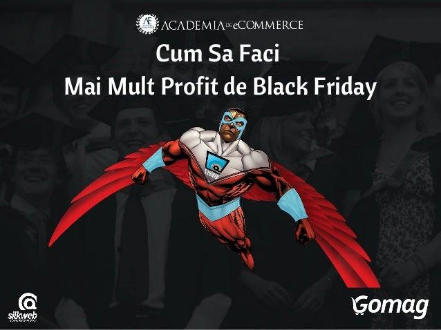 Cum Sa Faci Mai Mult Profit de Black Friday