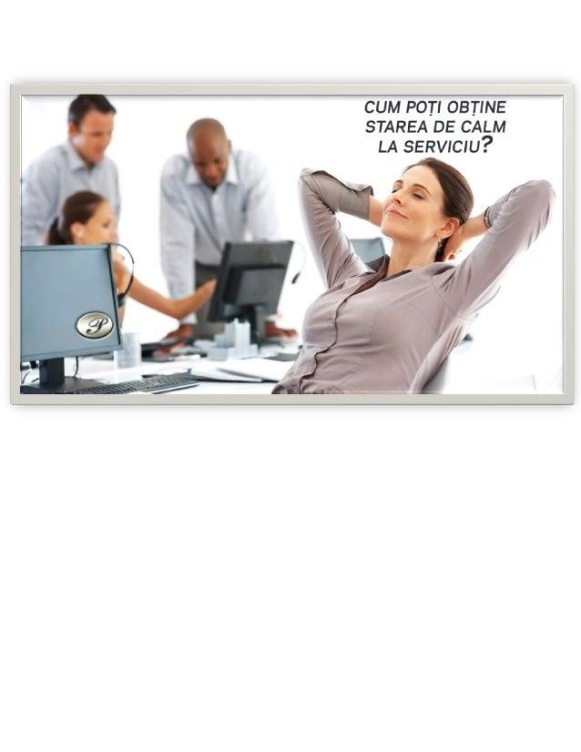 Cum poți obține starea de calm la locul de muncă