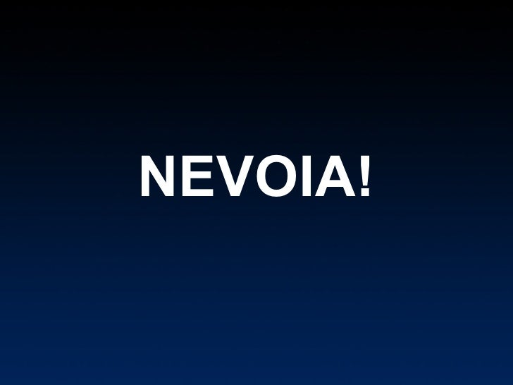 NEVOIA!