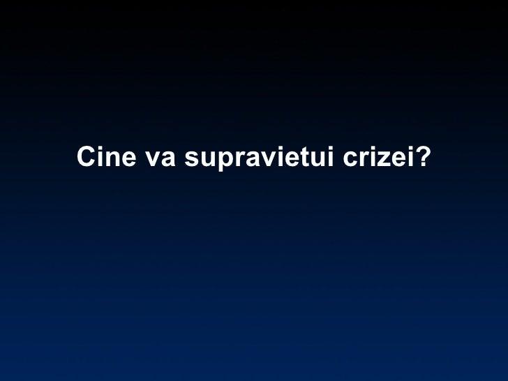 Cine va supravietui crizei?