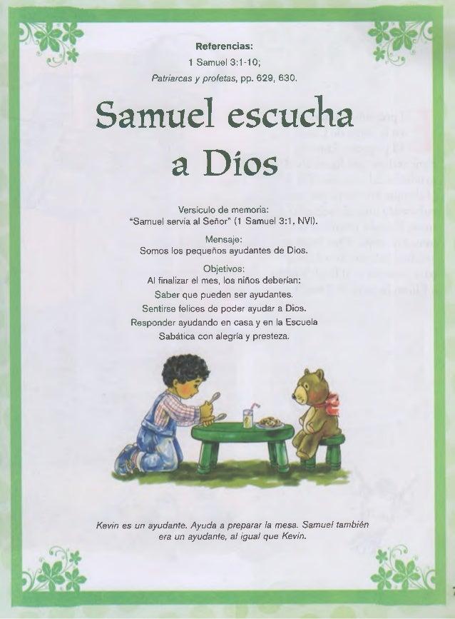 """Referencias: 1 Samuel 3:1-10; Patriarcas y profetas, pp. 629, 630. Samuel escucha a Dios Versículo de memoria: """"Samuel ser..."""