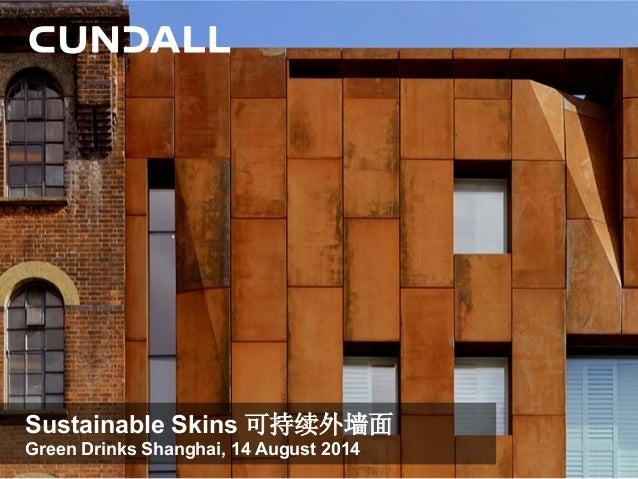 Ideal  logo  posi,on  here   Sustainable Skins 可持续外墙面 Green Drinks Shanghai, 14 August 2014