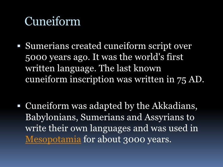 how to write in cuneiform The ancient sumerians developed a written language called cuneiform it began in cuneiform, and in another writing similar to an east indian language that henry.