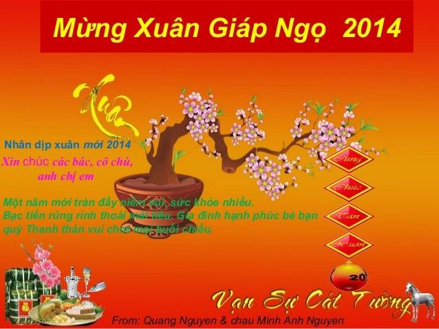 Mừng Xuân Giáp Ngọ 2014  Nhân dịp xuân mới 2014  Xin chúc các bác, cô chú, anh chị em Một năm mới tràn đầy niềm vui, sức k...