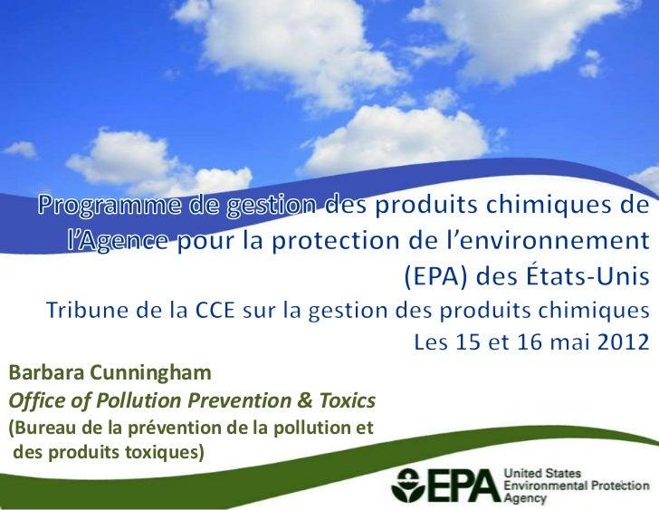 Barbara CunninghamOffice of Pollution Prevention & Toxics(Bureau de la prévention de la pollution et des produits toxiques...