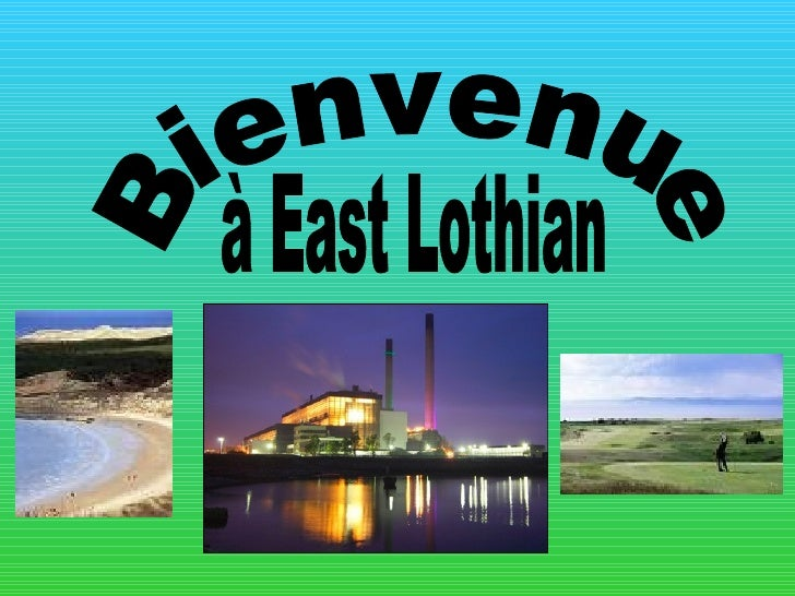 Bienvenue  à East Lothian