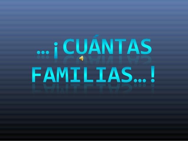 ¡CUÁNTAS FAMILIAS!