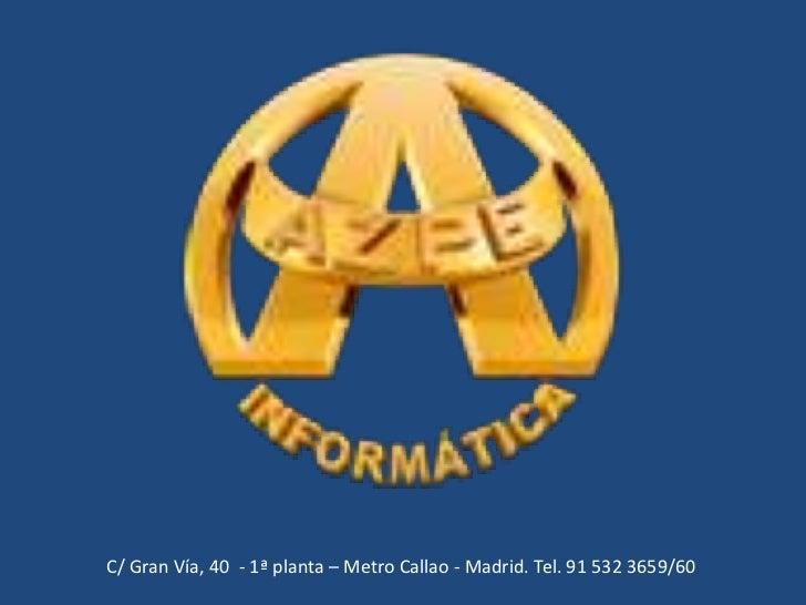 C/ Gran Vía, 40 - 1ª planta – Metro Callao - Madrid. Tel. 91 532 3659/60