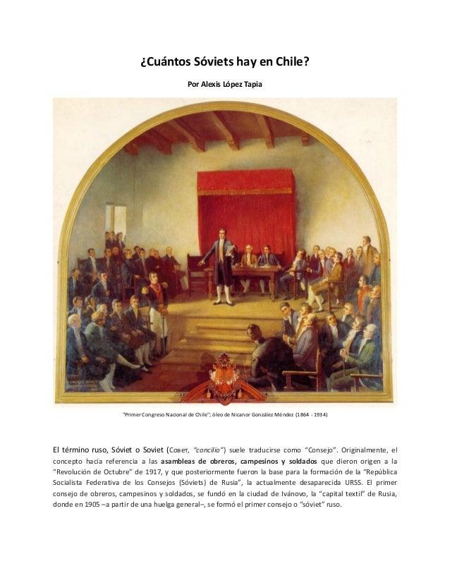 "¿Cuántos Sóviets hay en Chile? Por Alexis López Tapia ""Primer Congreso Nacional de Chile""; óleo de Nicanor González Méndez..."