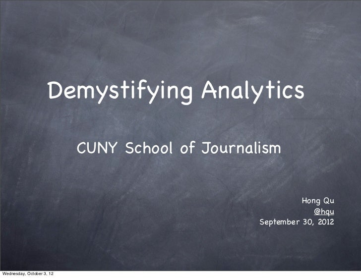 Demystifying Analytics                           CUNY School of Journalism                                                ...