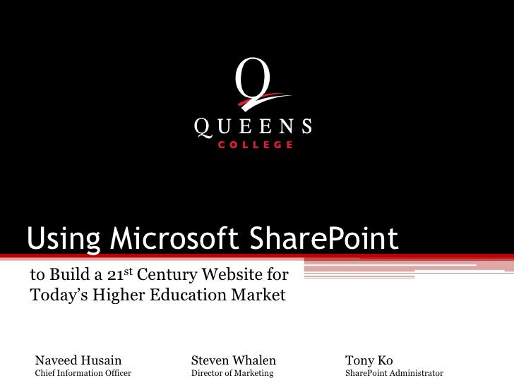 Using Microsoft SharePoint <br />to Build a 21st Century Website for Today's Higher Education Market<br />Naveed Husain<br...