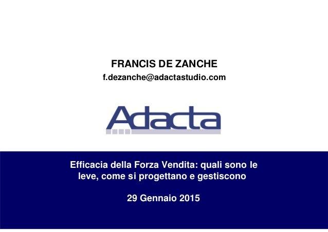 Documento Riservato 1© Adacta Studio Associato – Ogni comunicazione a terzi e riproduzione vietate Efficacia della Forza V...