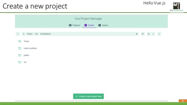 Hello Vue.js 5 Create a new project