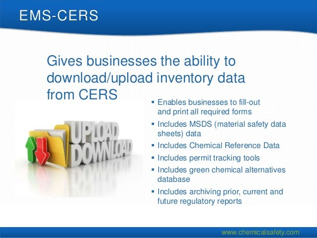 EMS-CERS  Gives businesses the ability to  download/upload inventory data  from CERS       Enables businesses to fill-out...