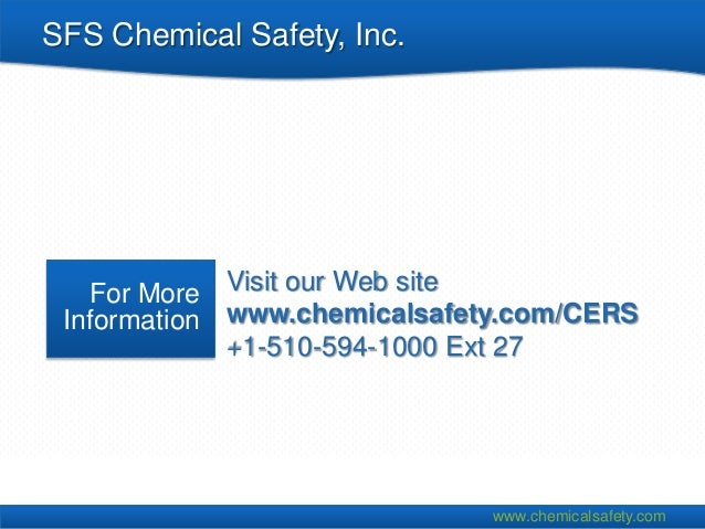SFS Chemical Safety, Inc.   For More Visit our Web site Information www.chemicalsafety.com/CERS             +1-510-594-100...