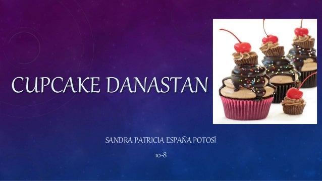 CUPCAKE DANASTAN SANDRA PATRICIA ESPAÑA POTOSÍ 10-8