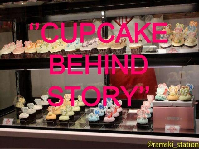 ''CUPCAKE  BEHIND  STORY''