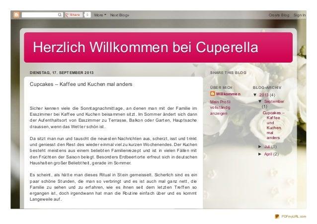 Herzlich Willkommen bei CuperellaHerzlich Willkommen bei Cuperella DIENSTAG, 17. SEPTEMBER 2013 Cupcakes – Kaffee und Kuch...