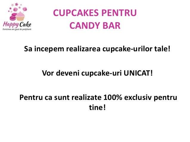 CUPCAKES PENTRU CANDY BAR Sa incepem realizarea cupcake-urilor tale! Vor deveni cupcake-uri UNICAT! Pentru ca sunt realiza...