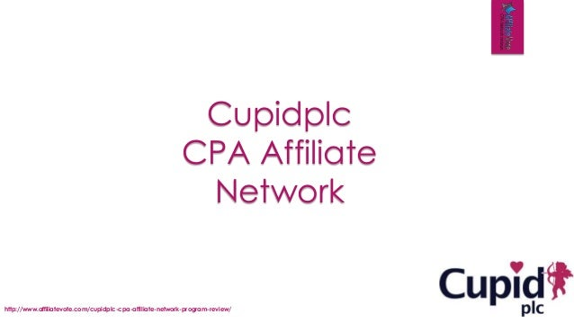 Cupidplc CPA Affiliate Network http://www.affiliatevote.com/cupidplc-cpa-affiliate-network-program-review/