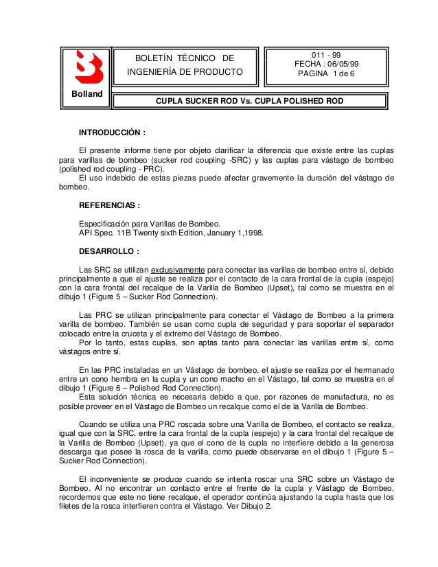 BOLETÍN TÉCNICO DE INGENIERÍA DE PRODUCTO 011 - 99 FECHA : 06/05/99 PAGINA 1 de 6 Bolland CUPLA SUCKER ROD Vs. CUPLA POLIS...