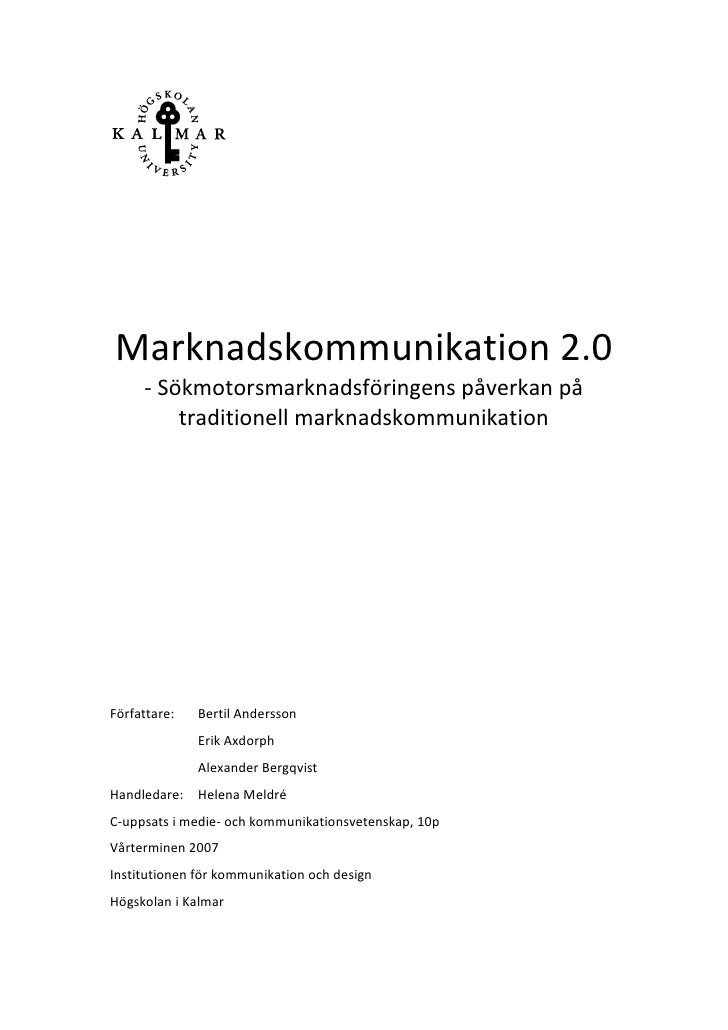 Marknadskommunikation 2.0      - Sökmotorsmarknadsföringens påverkan på          traditionell marknadskommunikation     Fö...
