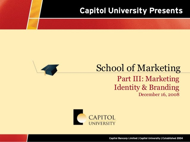 School of Marketing     Part III: Marketing    Identity & Branding           December 16, 2008